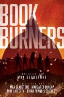 Bookburners : Season 1 by Gladstone, Max © 2017 (Added: 9/6/17)