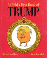 A Child's First Book Of Trump by Black, Michael Ian © 2016 (Added: 8/25/16)