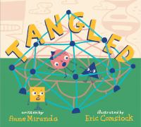 Tangled++a+story+about+shapes by Miranda, Anne © 2019 (Added: 8/29/19)