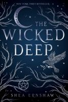 The Wicked Deep by Ernshaw, Shea © 2019 (Added: 8/26/19)