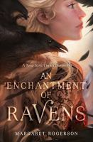 An Enchantment Of Ravens by Rogerson, Margaret © 2017 (Added: 11/26/18)