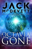 Octavia Gone : An Alex Benedict Novel by McDevitt, Jack © 2019 (Added: 5/8/19)