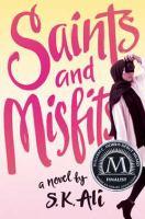 Saints And Misfits : A Novel by Ali, S. K. © 2017 (Added: 7/18/17)