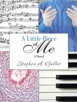 A Little Piece Of Me by Geller, Stephen A. © 2014 (Added: 5/12/15)