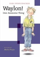 Waylon++one+awesome+thing by Pennypacker, Sara © 2016 (Added: 5/6/16)