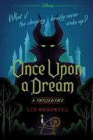 Once Upon A Dream : A Twisted Tale by Braswell, Liz © 2017 (Added: 10/30/18)