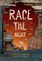 Race+the+night by Hubbard, Kirsten © 2016 (Added: 2/16/17)