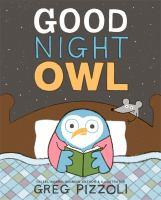 Good+night+owl by Pizzoli, Greg © 2016 (Added: 2/16/17)