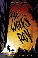 The+wolfs+boy by Beckhorn, Susan Williams © 2016 (Added: 6/23/16)