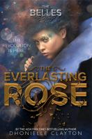The Everlasting Rose by Clayton, Dhonielle © 2019 (Added: 4/3/19)