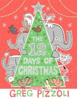 The+12+days+of+christmas by Pizzoli, Greg © 2017 (Added: 11/13/17)