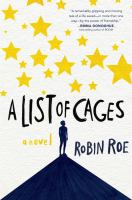 A List Of Cages by Roe, Robin © 2017 (Added: 2/16/17)