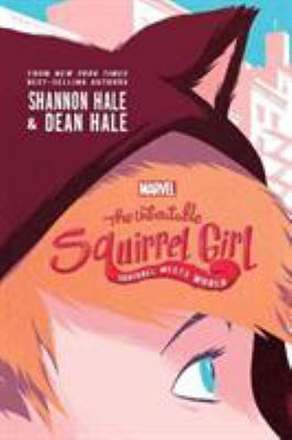 cover of The Unbeatable Squirrel Girl : Squirrel Meets World