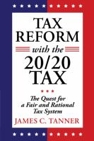 Tax Reform With The 20 by Tanner, James C. © 2015 (Added: 10/13/16)