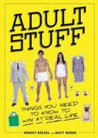 Adult Stuff : Things You Need To Know To Win At Real Life by Boesel, Robert © 2016 (Added: 8/24/16)
