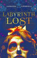 Labyrinth Lost by Câordova, Zoraida © 2016 (Added: 9/6/16)