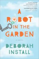 A Robot In The Garden by Install, Deborah © 2016 (Added: 8/22/16)