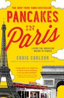 Pancakes In Paris : Living The American Dream In France by Carlson, Craig © 2016 (Added: 2/8/17)