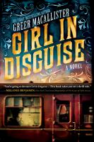 Girl In Disguise by Macallister, Greer © 2017 (Added: 3/9/17)