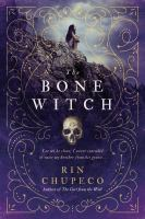 The Bone Witch by Chupeco, Rin © 2017 (Added: 7/13/17)