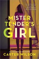 Mister Tender's Girl by Wilson, Carter © 2018 (Added: 2/7/18)