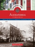 Alexandria, Virginia : Walk The Path Of America's Founding Fathers by Knops, Frederick © 2017 (Added: 5/17/17)