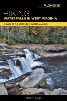 Hiking Waterfalls In West Virginia : A Guide To The State's Best Waterfall Hikes by Molloy, Johnny © 2017 (Added: 6/6/18)