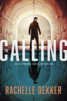 The Calling by Dekker, Rachelle © 2016 (Added: 5/19/16)