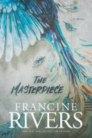 The Masterpiece by Rivers, Francine © 2018 (Added: 2/6/18)