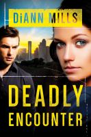 Deadly Encounter by Mills, DiAnn © 2016 (Added: 10/17/16)
