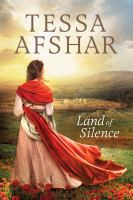 Land Of Silence by Afshar, Tessa © 2016 (Added: 7/6/16)