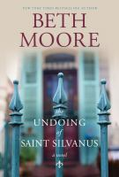The Undoing Of Saint Silvanus by Moore, Beth © 2016 (Added: 9/20/16)