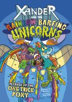 Xander+and+the+rainbow-barfing+unicorns+revenge+of+the+one-trick+pony by Manning, Matthew K. © 2019 (Added: 7/2/19)
