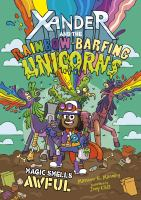 Xander+and+the+rainbow-barfing+unicorns+magic+smells+awful by Manning, Matthew K. © 2019 (Added: 8/9/19)