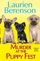 Murder At The Puppy Fest by Berenson, Laurien © 2017 (Added: 7/5/17)
