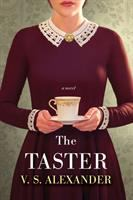 The Taster by Alexander, V. S. © 2018 (Added: 2/6/18)