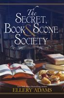 The Secret, Book & Scone Society by Adams, Ellery © 2017 (Added: 11/9/17)