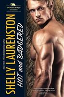 Hot And Badgered by Laurenston, Shelly © 2018 (Added: 5/9/18)