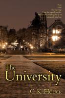The University by Houck, Cherry K. © 2014 (Added: 7/15/15)