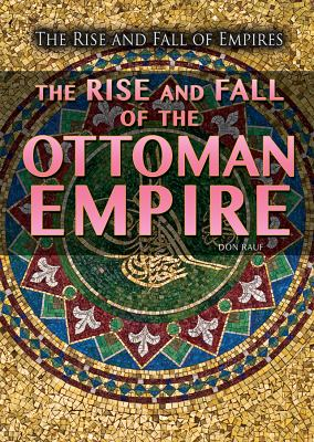 The Rise and Fall of the Ottoman Empire book cover image