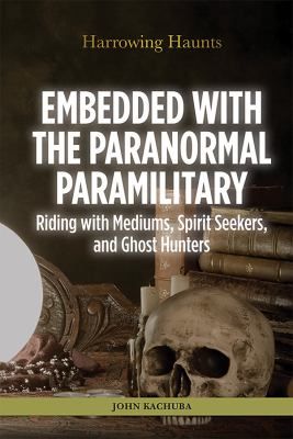 Embedded with the Paranormal Paramilitary cover