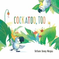 Cockatoo+too by Murguia, Bethanie Deeney © 2016 (Added: 6/27/16)