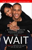 The Wait : A Powerful Practice To Finding The Love Of Your Life And The Life You Love by Franklin, DeVon © 2016 (Added: 4/14/17)