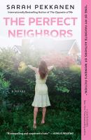 The Perfect Neighbors : A Novel by Pekkanen, Sarah © 2016 (Added: 7/6/16)