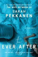 The Ever After : A Novel by Pekkanen, Sarah © 2018 (Added: 6/8/18)