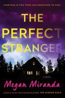 The Perfect Stranger : A Novel by Miranda, Megan © 2017 (Added: 4/11/17)