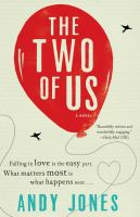 The Two Of Us : A Novel by Jones, Andy (Andy P.) © 2016 (Added: 4/25/16)