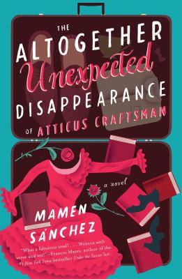 cover of The Altogether Unexpected Disappearance of Atticus Craftsman