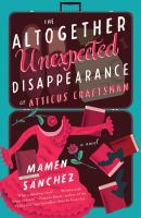 Cover art for The Altogether Unexpected Disappearance pf Atticus Craftsman