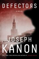 Defectors : A Novel by Kanon, Joseph © 2017 (Added: 6/7/17)